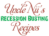 Uncle Nii's Recession Busting Recipes